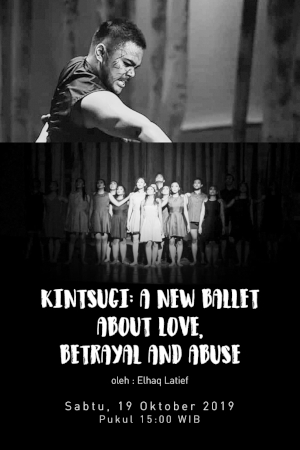 KINTSUGI: A New Ballet about Love, Betrayal and Abuse oleh Elhaq Latief