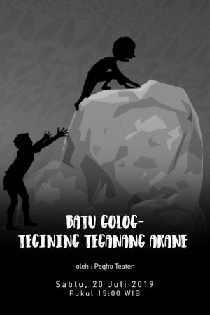 Batu Golog – Tegining Teganang Arane oleh Peqho Teater