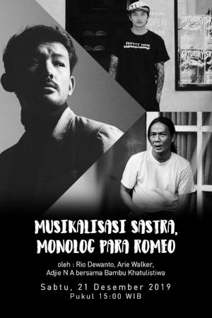 Musikalisasi Sastra, Monolog Para Romeo oleh Rio Dewanto, Arie Walker, Adjie N A bersama Bambu Khatu