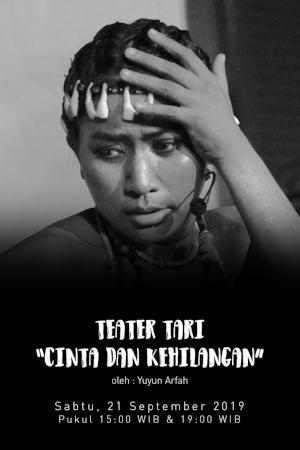 """Teater Tari """"Cinta dan Kehilangan"""" oleh Yuyun Arfah"""