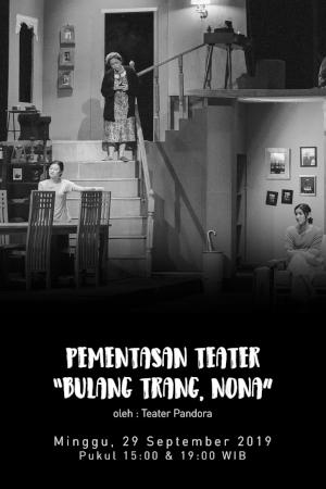 "Pementasan Teater ""Bulang Trang, Nona"" oleh Teater Pandora"