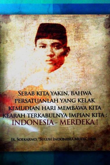 Sebuah poster Soekarno dengan kata-kata bernuansa nasionalisme yang menjadi salah satu koleksi Museum Sumpah Pemuda