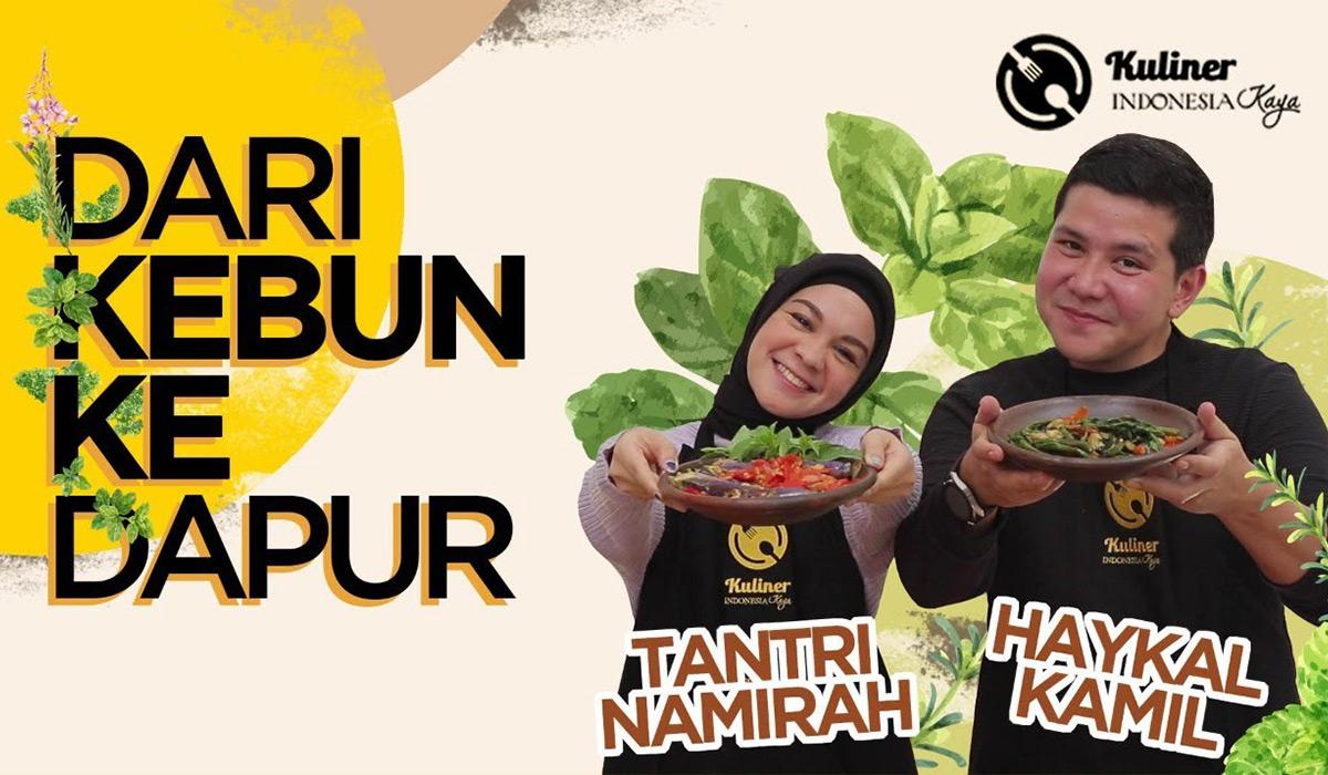KULINER INDONESIA KAYA (Dari Kebun ke Dapur) Eps. Haykal Kamil dan Tantri Namirah