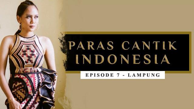 Paras Cantik Indonesia Episode 7: Gaby Mayangsari, Lampung