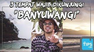 Jurnal Indonesia Kaya: 3 Spot Wisata Banyuwangi yang Wajib Dikunjungi