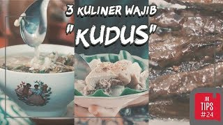 Jurnal Indonesia Kaya: 3 Kuliner yang Harus Dicoba Saat Berada di Kudus