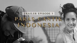 (Trailer) Paras Cantik Indonesia Episode 3 - Indonesia Kaya Webseries