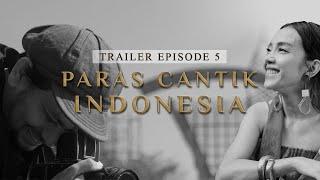 (Trailer) Paras Cantik Indonesia Episode 5 - Indonesia Kaya Webseries