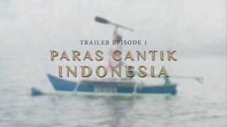 (Trailer) Paras Cantik Indonesia Episode 1 - Indonesia Kaya Webseries