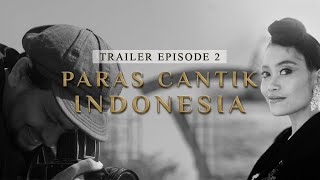 (Trailer) Paras Cantik Indonesia Episode 2 - Indonesia Kaya Webseries