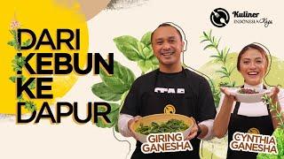 KULINER INDONESIA KAYA (Dari Kebun ke Dapur) Eps. Giring Ganesha dan Cynthia Ganesha