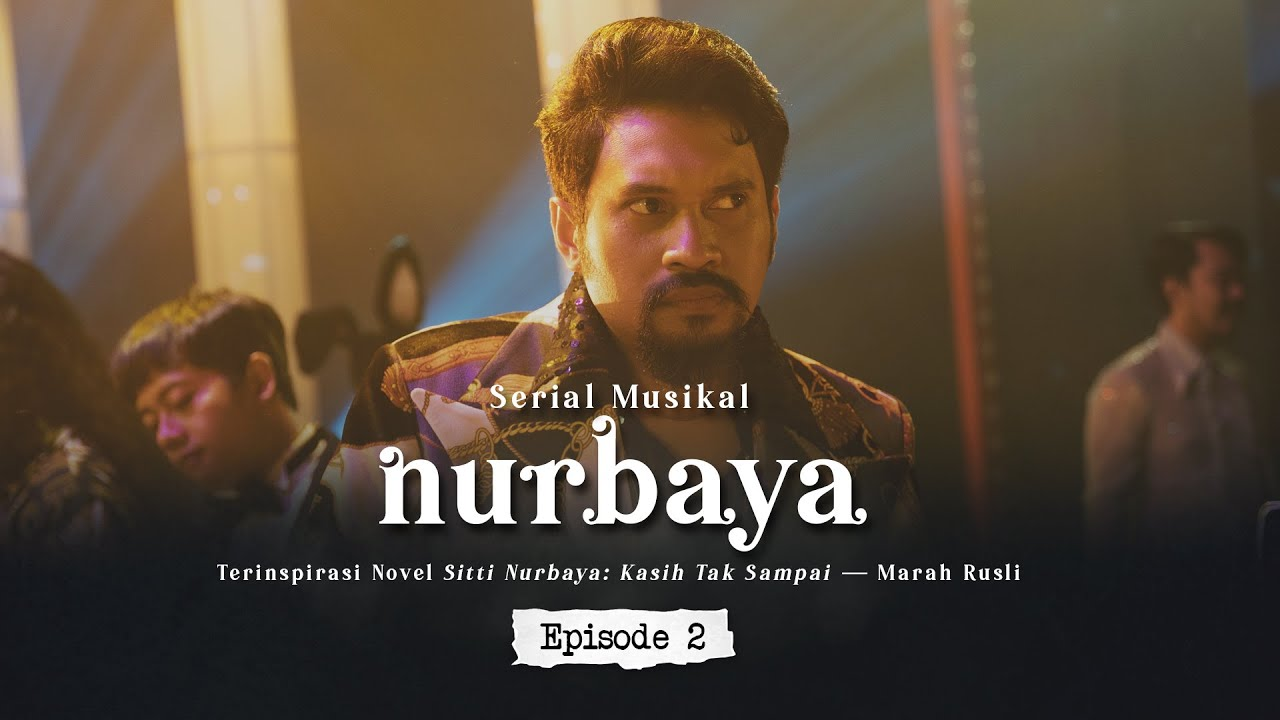 Serial Musikal NURBAYA Episode 2