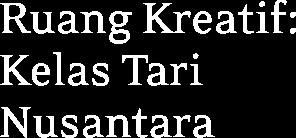 Ruang Kreatif: Kelas Tari Nusantara