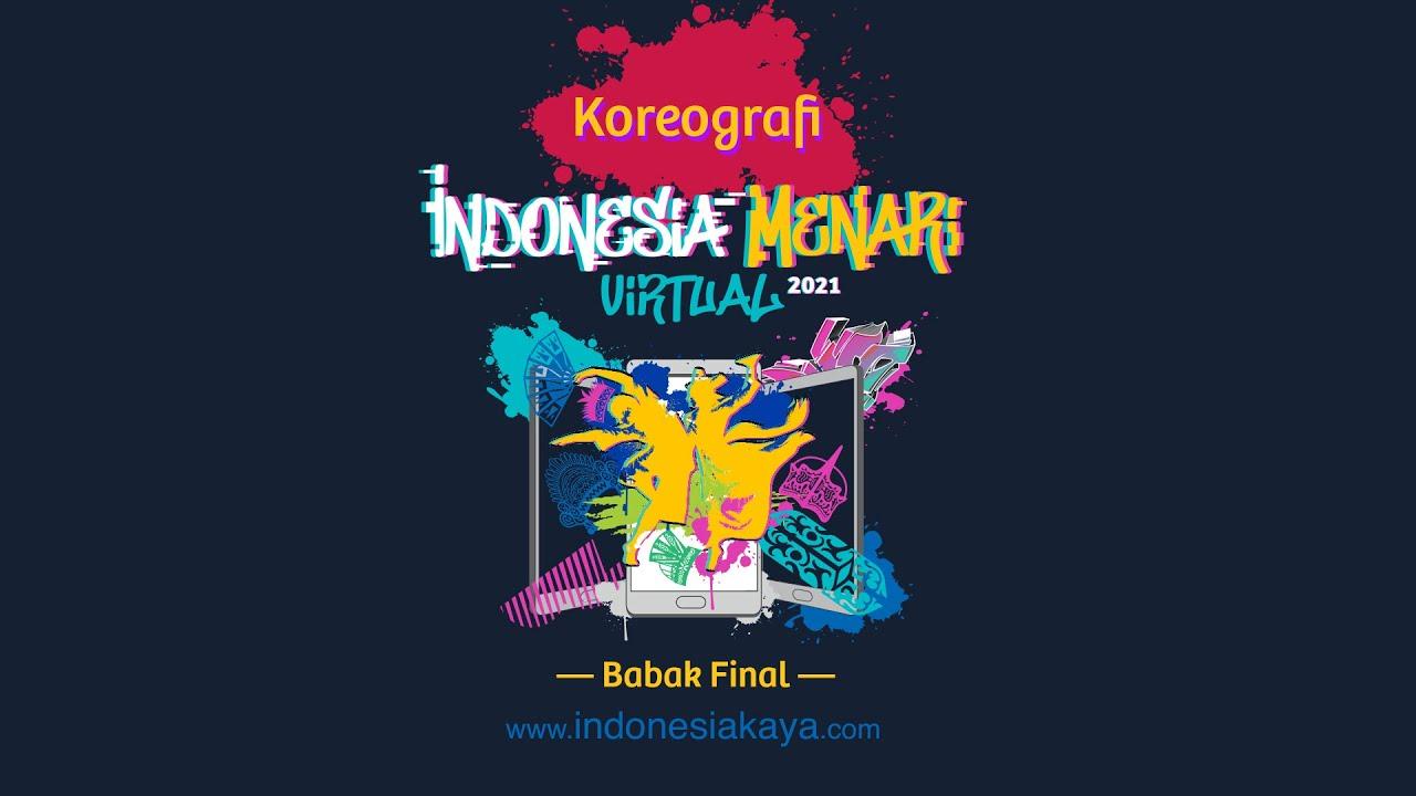 Koreografi Indonesia Menari Virtual 2021 - BABAK FINAL